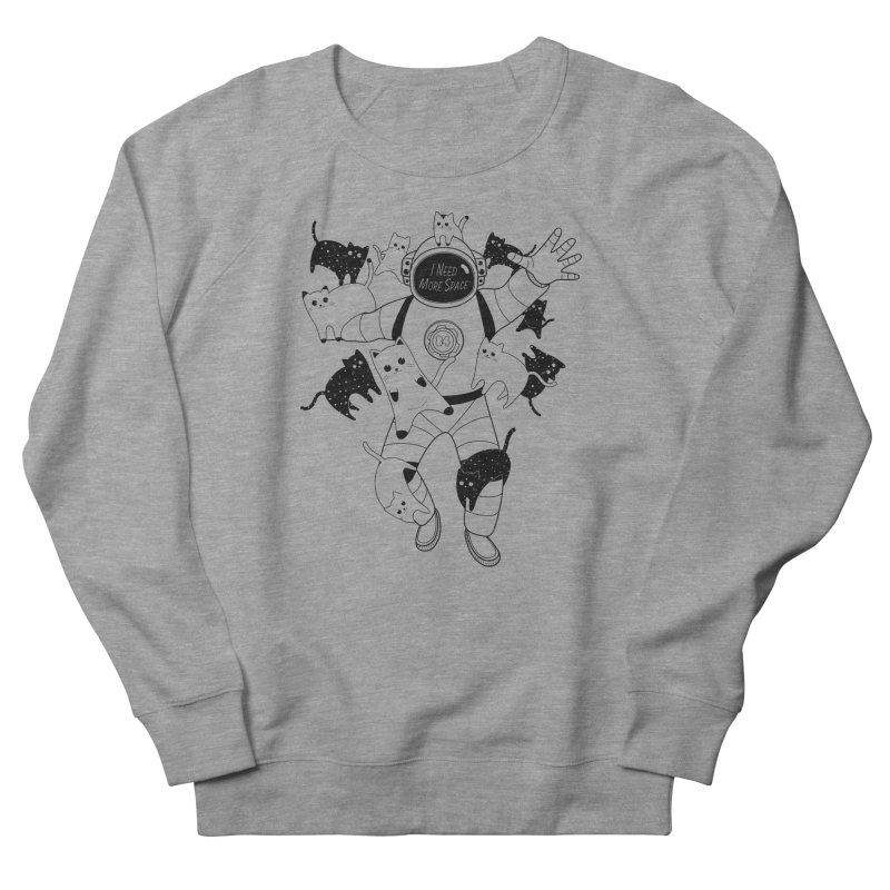 I Need More Space Cats Women's French Terry Sweatshirt by 84collective