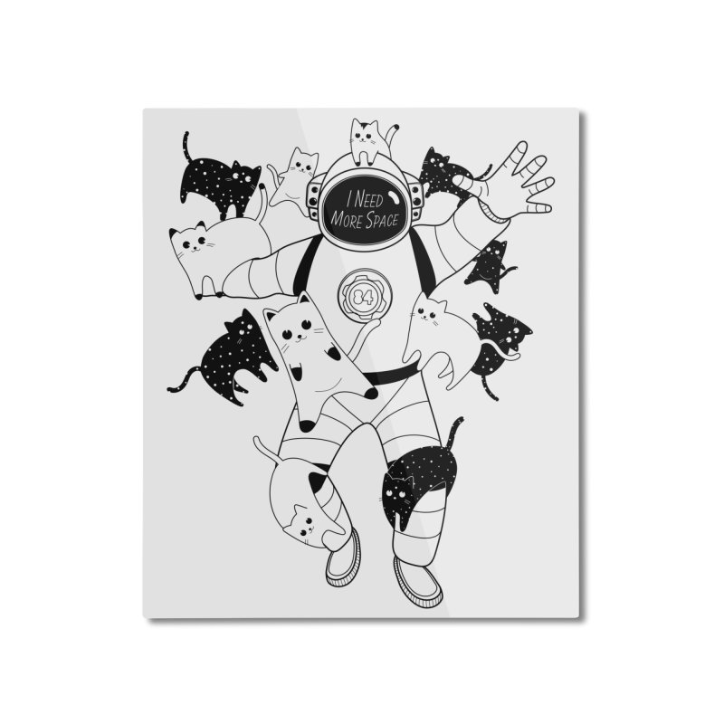 I Need More Space Cats Home Mounted Aluminum Print by 84collective