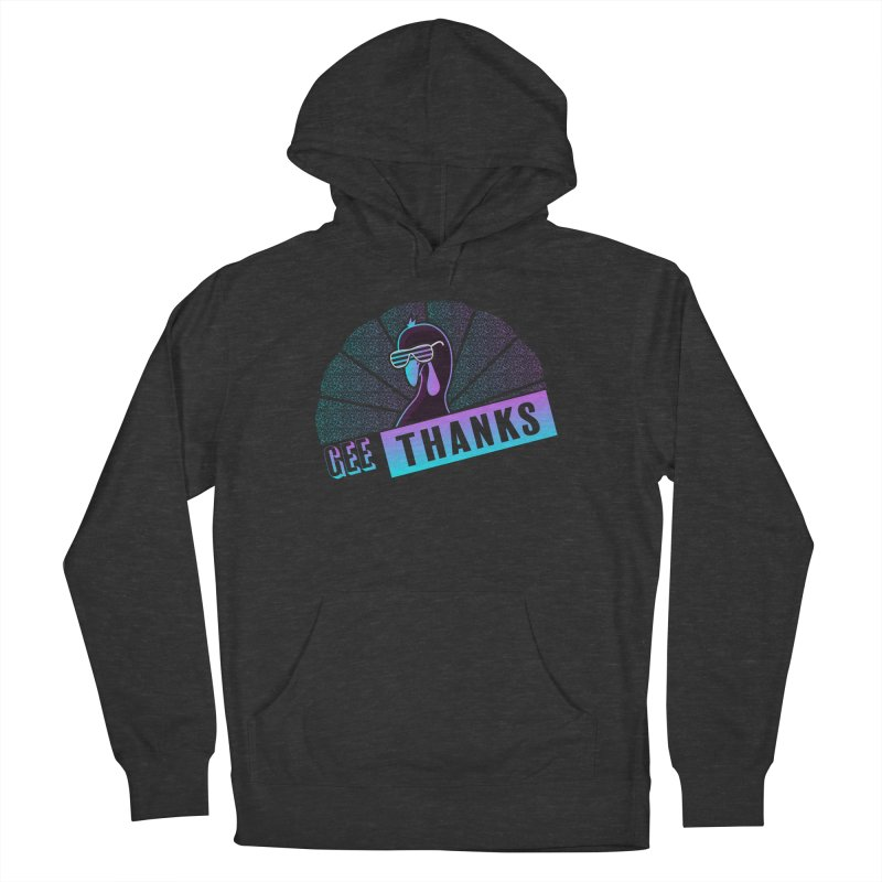 Gee Thanks (Sarcastic Thanksgiving Day Turkey) Women's French Terry Pullover Hoody by 84collective