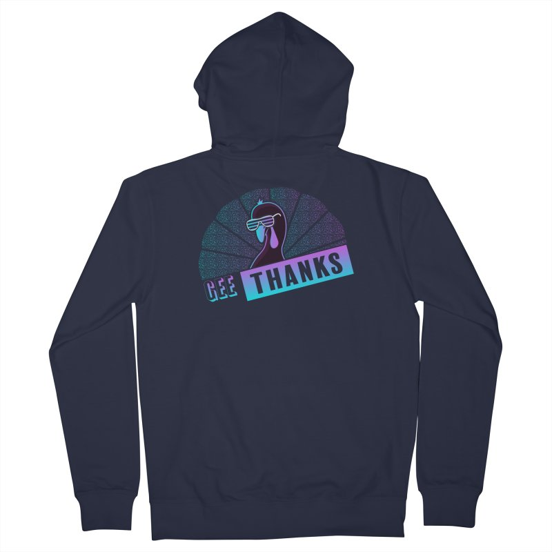 Gee Thanks (Sarcastic Thanksgiving Day Turkey) Men's French Terry Zip-Up Hoody by 84collective