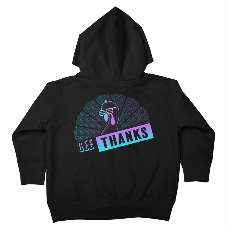 Gee Thanks (Sarcastic Thanksgiving Day Turkey) Kids Toddler Zip-Up Hoody by 84collective