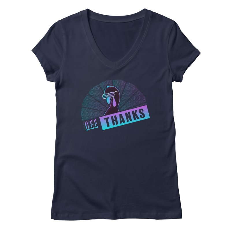 Gee Thanks (Sarcastic Thanksgiving Day Turkey) Women's Regular V-Neck by 84collective