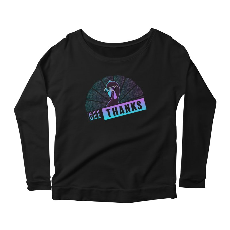Gee Thanks (Sarcastic Thanksgiving Day Turkey) Women's Scoop Neck Longsleeve T-Shirt by 84collective