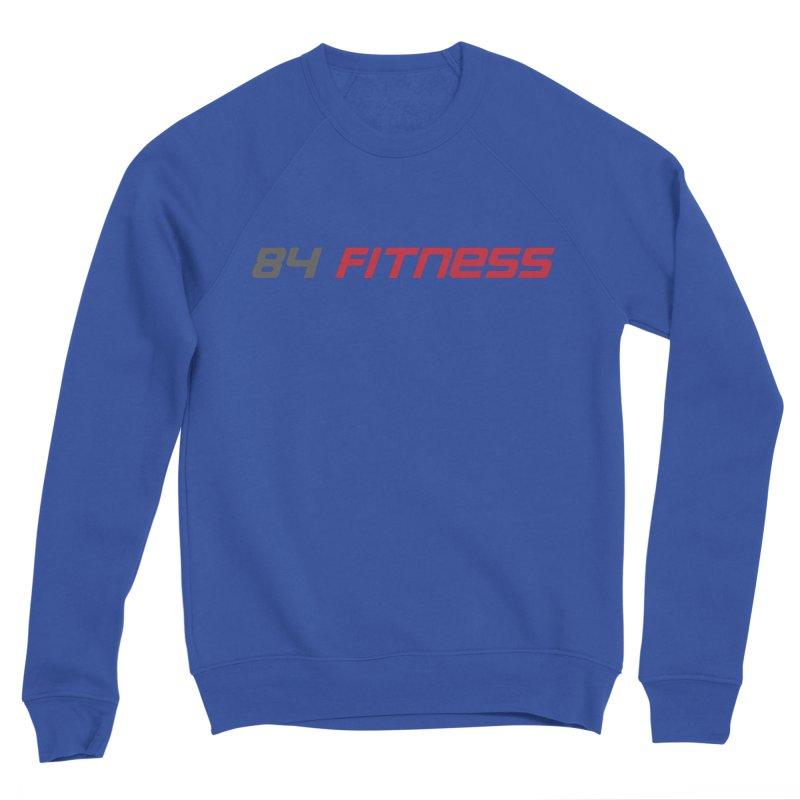 84 Fitness Women's Sweatshirt by 84fitness's Artist Shop