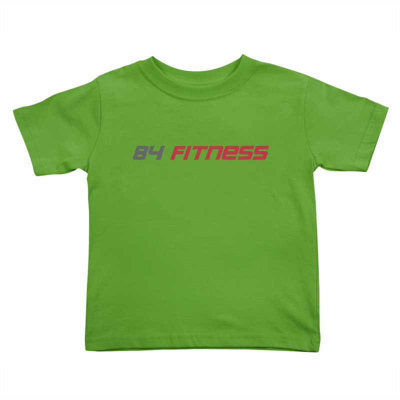 84 Fitness Kids Toddler T-Shirt by 84fitness's Artist Shop