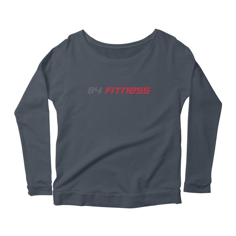 84 Fitness Women's Longsleeve T-Shirt by 84fitness's Artist Shop