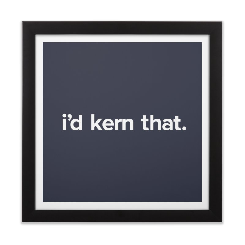 Kearning is yearning Home Framed Fine Art Print by 8 TV Artist Shop