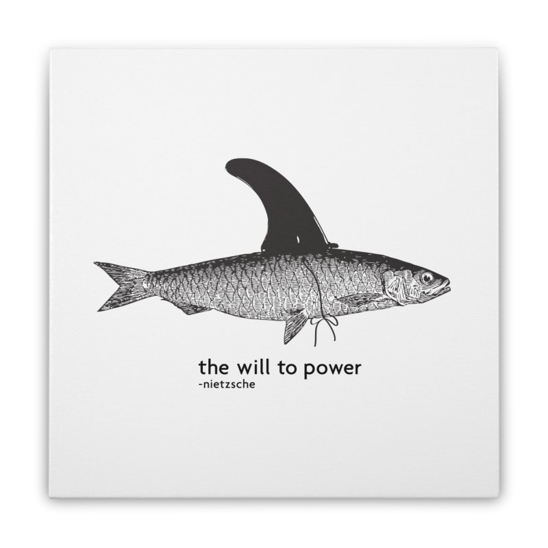 The will to power Home Stretched Canvas by 8 TV Artist Shop