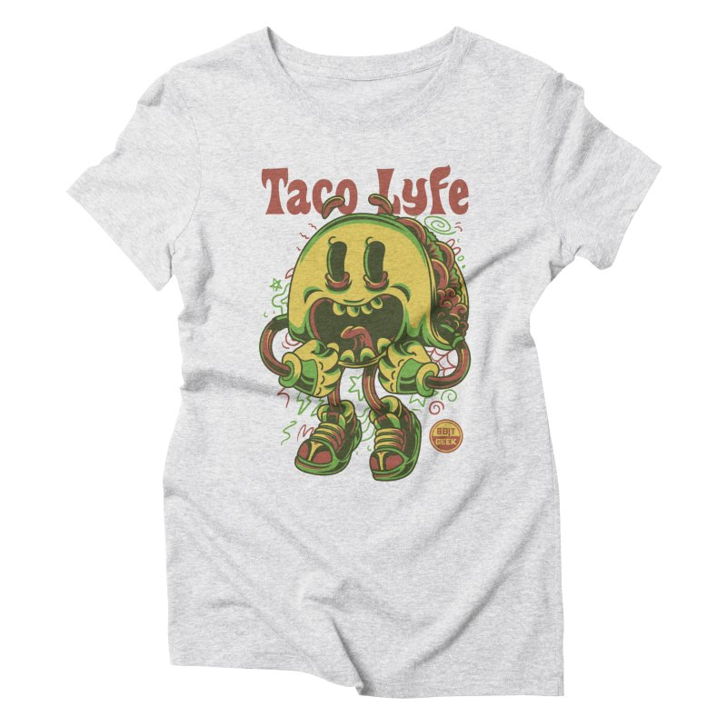 Taco Lyfe Women's Triblend T-Shirt by 8bit Geek's Artist Shop