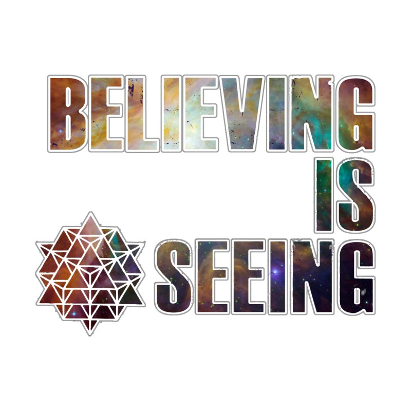 Believing is Seeing by 8th Thought Experience