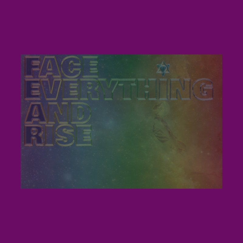 Face Everything And Rise by 8th Thought Experience