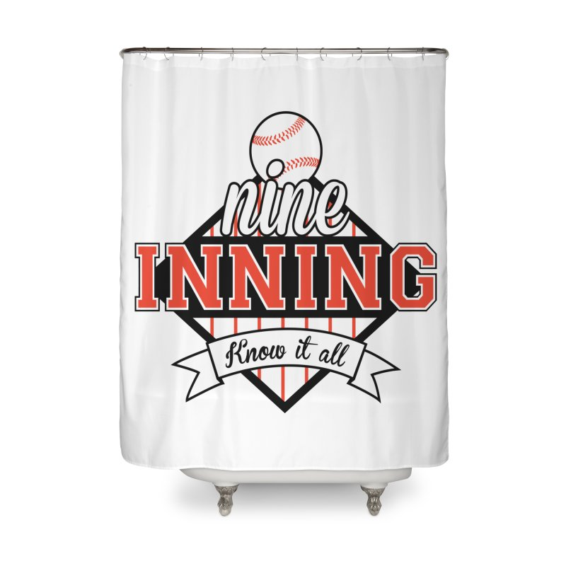9 Inning Know It All Main Logo Home Shower Curtain by 9 Inning Know It All Apparel and Merchandise