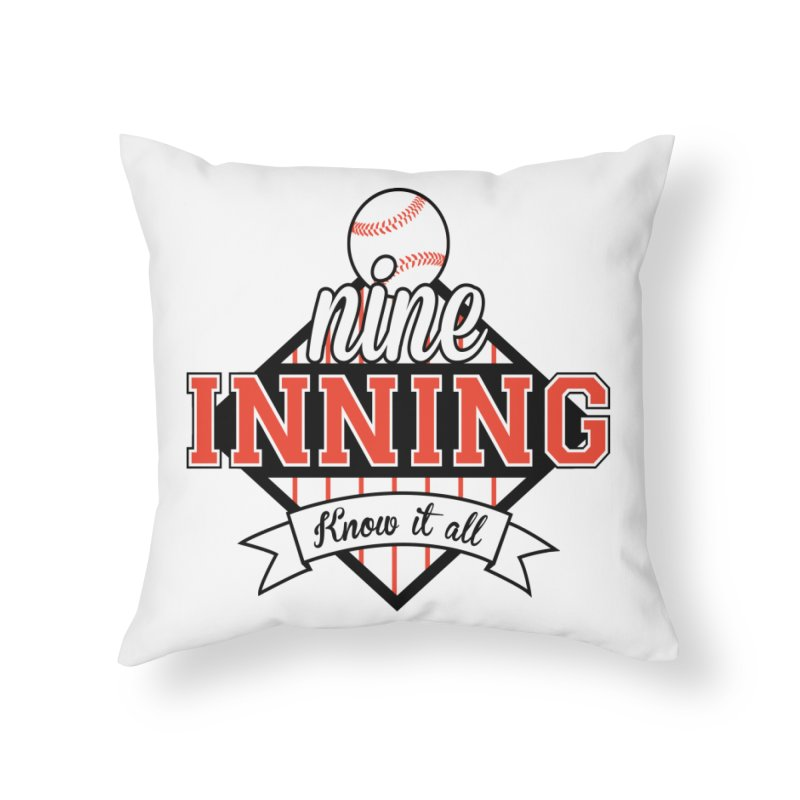 9 Inning Know It All Main Logo Home Throw Pillow by 9 Inning Know It All Apparel and Merchandise
