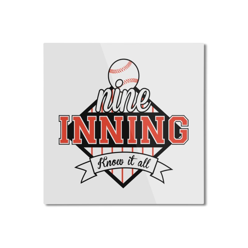 9 Inning Know It All Main Logo Home Mounted Aluminum Print by 9 Inning Know It All Apparel and Merchandise