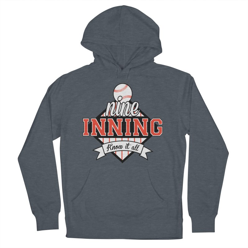 9 Inning Know It All Main Logo Women's French Terry Pullover Hoody by 9 Inning Know It All Apparel and Merchandise