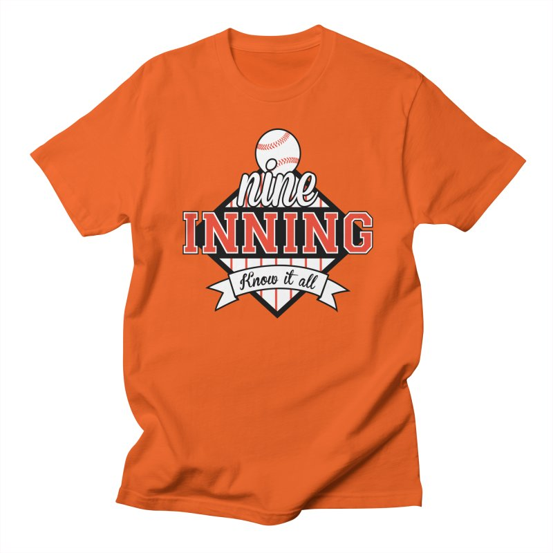 9 Inning Know It All Main Logo Women's Regular Unisex T-Shirt by 9 Inning Know It All Apparel and Merchandise