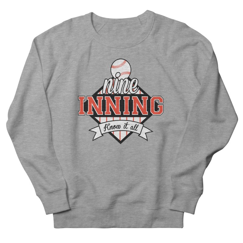 9 Inning Know It All Main Logo Women's French Terry Sweatshirt by 9 Inning Know It All Apparel and Merchandise