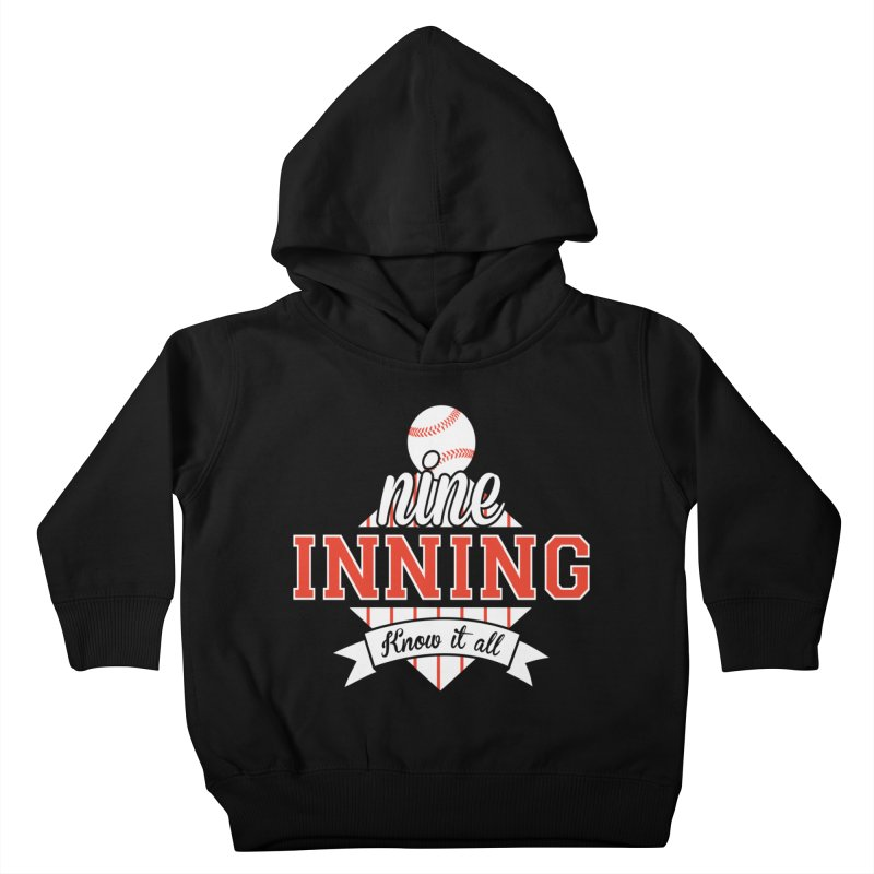 9 Inning Know It All Main Logo Kids Toddler Pullover Hoody by 9 Inning Know It All Apparel and Merchandise
