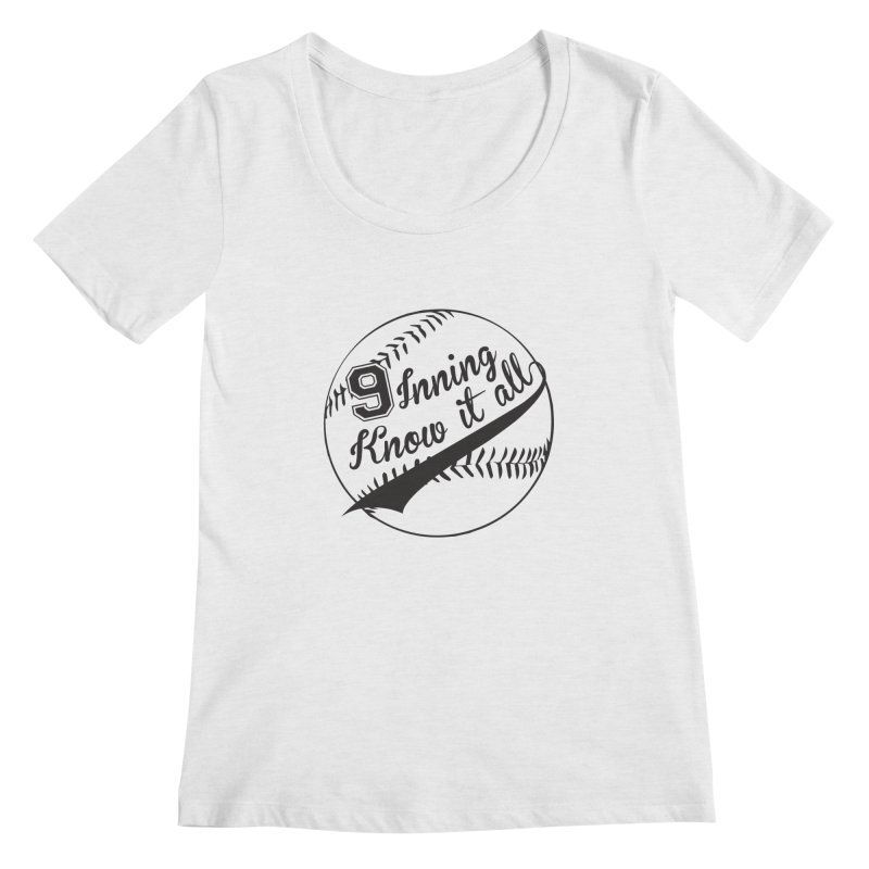 9 Inning Alternative (Clear Ball) Women's Regular Scoop Neck by 9 Inning Know It All Apparel and Merchandise