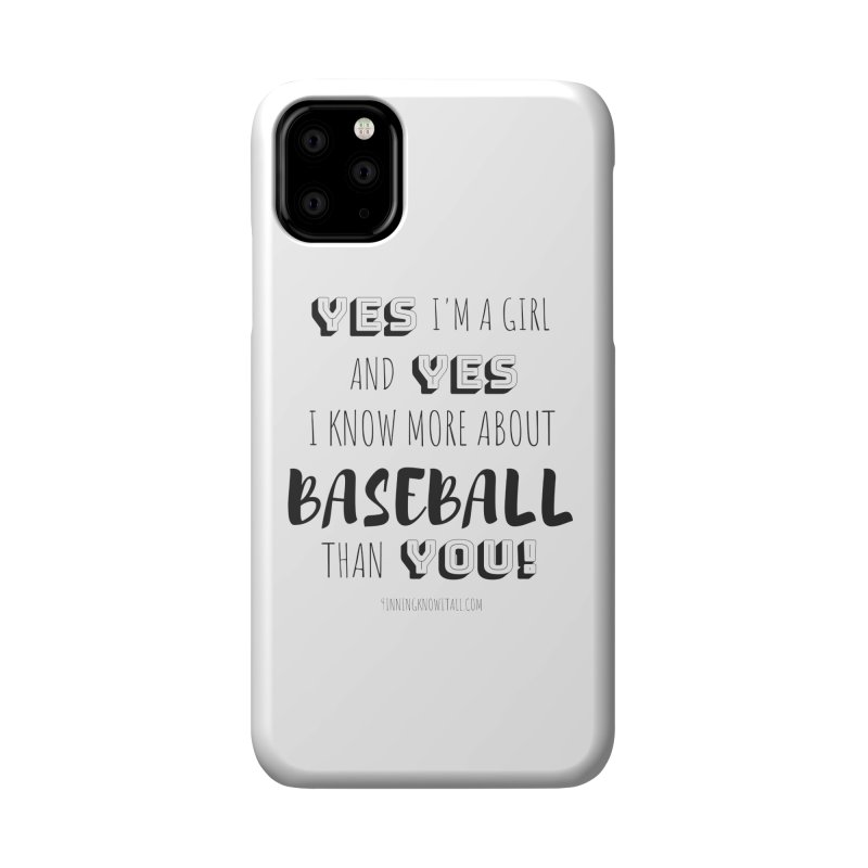 Girls Know Baseball Accessories Phone Case by 9 Inning Know It All Apparel and Merchandise