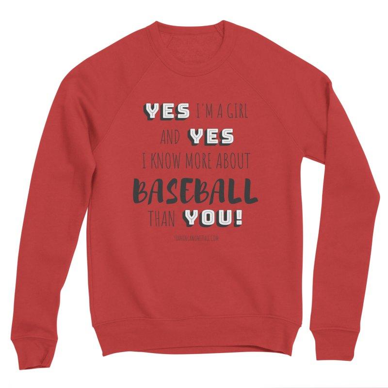 Girls Know Baseball Women's Sponge Fleece Sweatshirt by 9 Inning Know It All Apparel and Merchandise