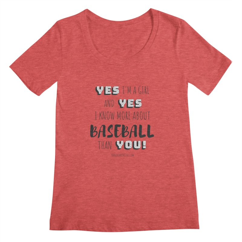 Girls Know Baseball Women's Regular Scoop Neck by 9 Inning Know It All Apparel and Merchandise