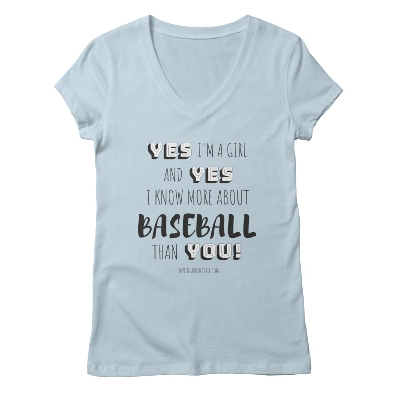 Girls Know Baseball Women's Regular V-Neck by 9 Inning Know It All Apparel and Merchandise
