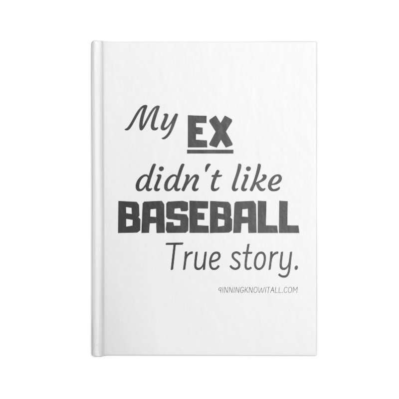 My EX Accessories Lined Journal Notebook by 9 Inning Know It All Apparel and Merchandise