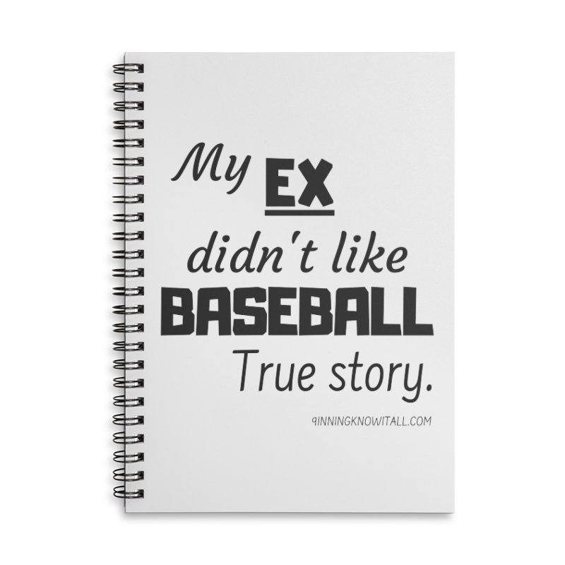 My EX Accessories Lined Spiral Notebook by 9 Inning Know It All Apparel and Merchandise