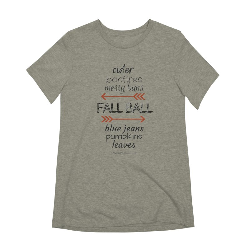 Fall Ball (Ladies) Women's Extra Soft T-Shirt by 9 Inning Know It All Apparel and Merchandise