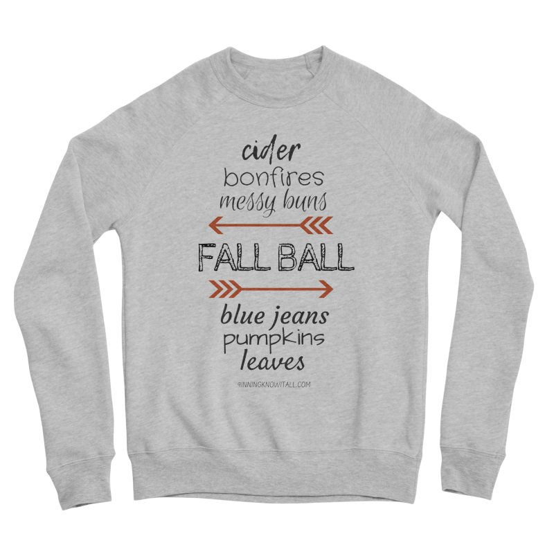 Fall Ball (Ladies) Women's Sponge Fleece Sweatshirt by 9 Inning Know It All Apparel and Merchandise