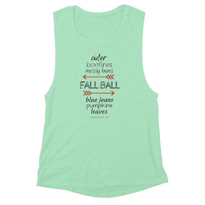 Fall Ball (Ladies) Women's Muscle Tank by 9 Inning Know It All Apparel and Merchandise