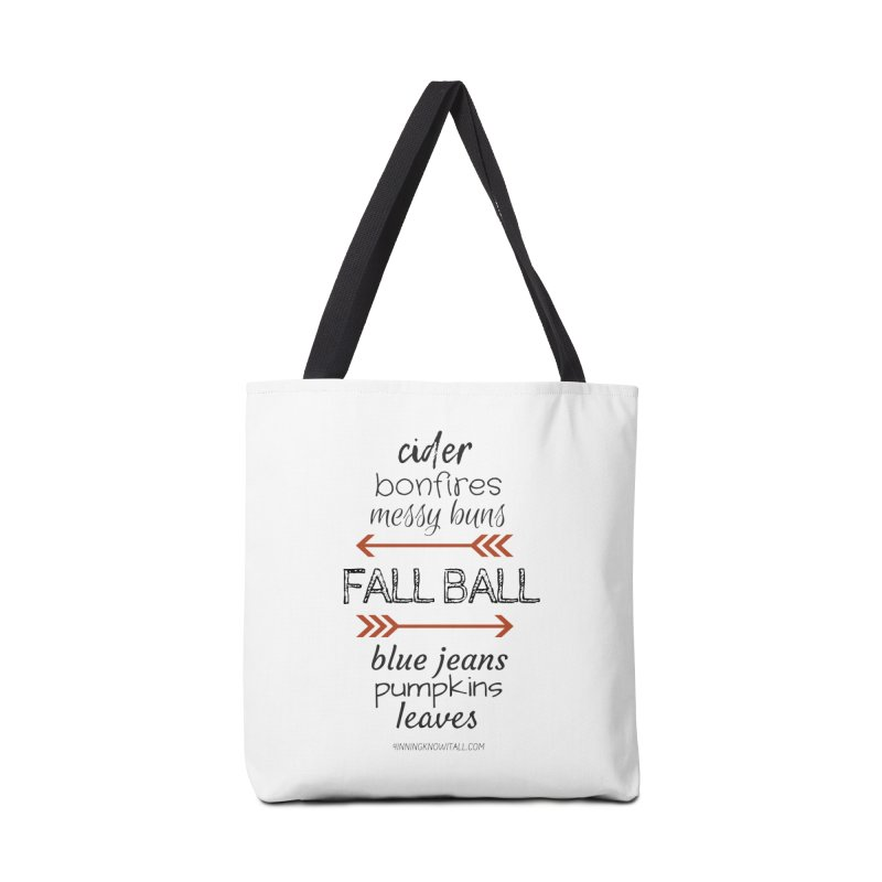 Fall Ball (Ladies) Accessories Tote Bag Bag by 9 Inning Know It All Apparel and Merchandise