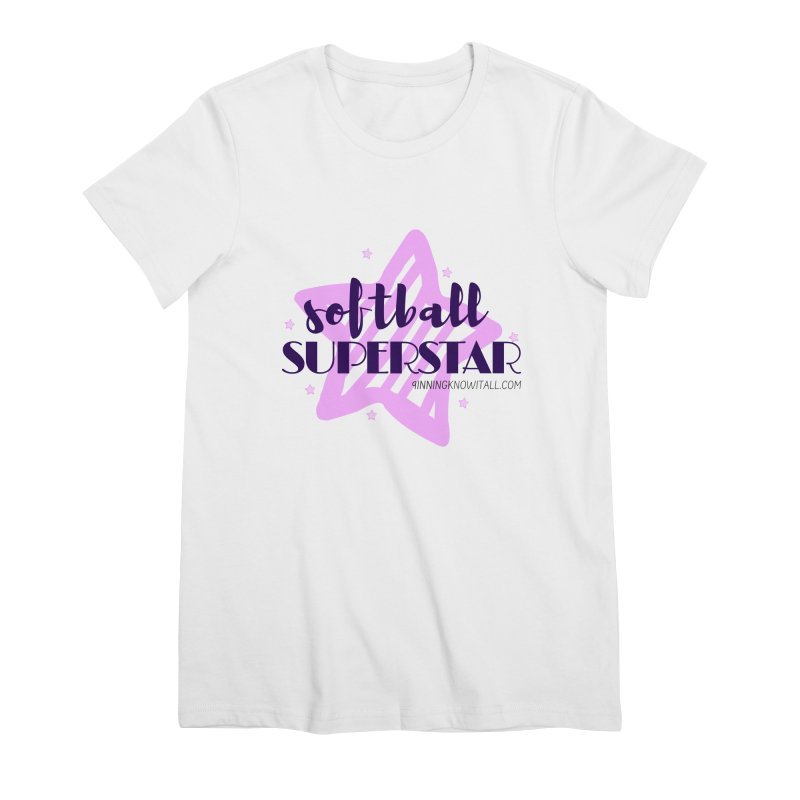Softball Superstar Women's Premium T-Shirt by 9 Inning Know It All Apparel and Merchandise