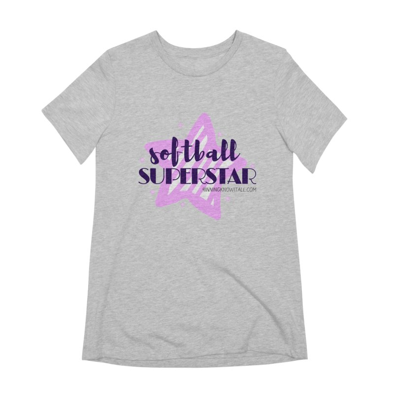 Softball Superstar Women's Extra Soft T-Shirt by 9 Inning Know It All Apparel and Merchandise