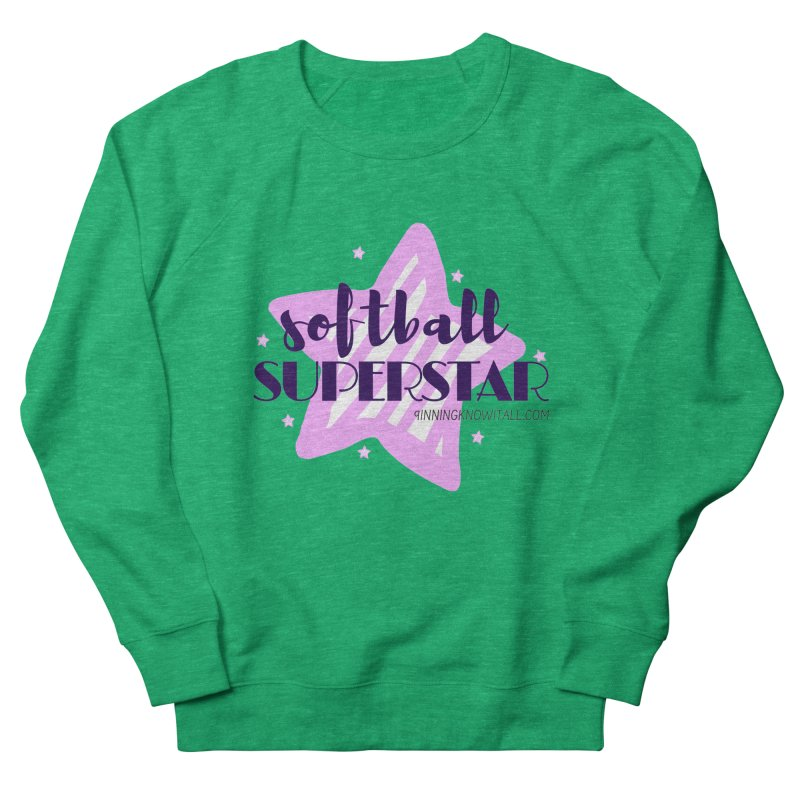Softball Superstar Women's French Terry Sweatshirt by 9 Inning Know It All Apparel and Merchandise