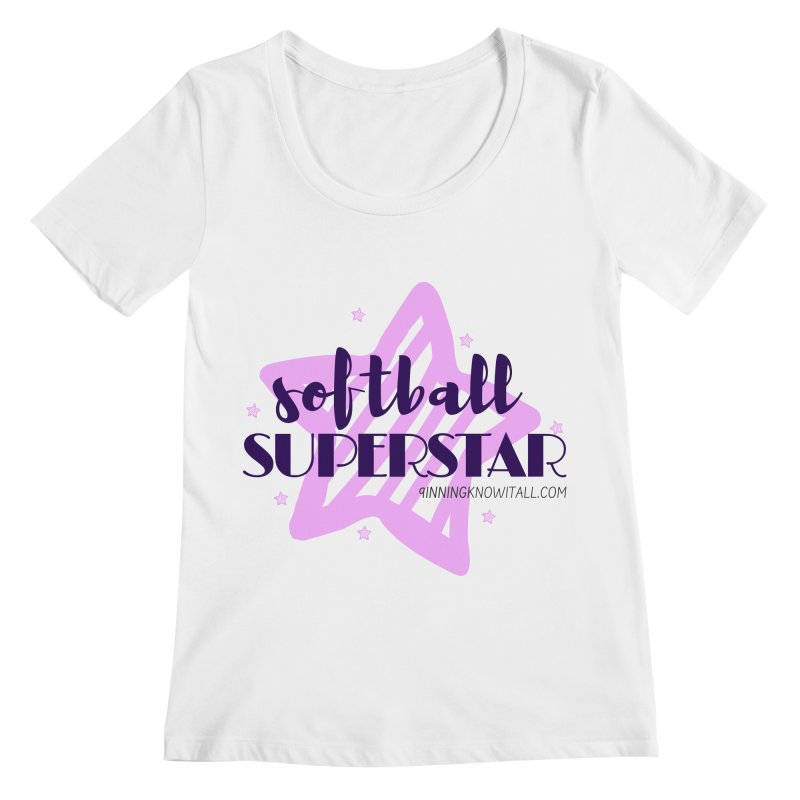 Softball Superstar Women's Regular Scoop Neck by 9 Inning Know It All Apparel and Merchandise