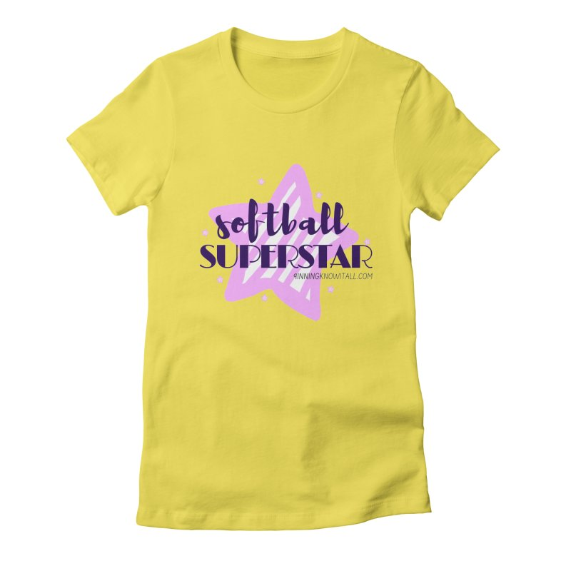 Softball Superstar Women's T-Shirt by 9 Inning Know It All Apparel and Merchandise