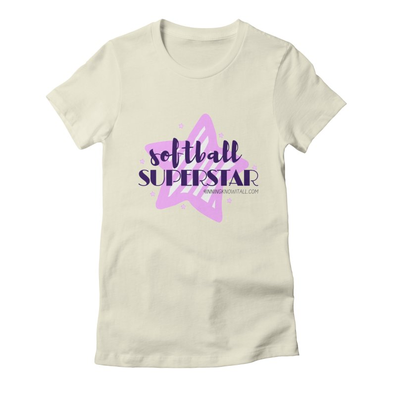 Softball Superstar Women's Fitted T-Shirt by 9 Inning Know It All Apparel and Merchandise