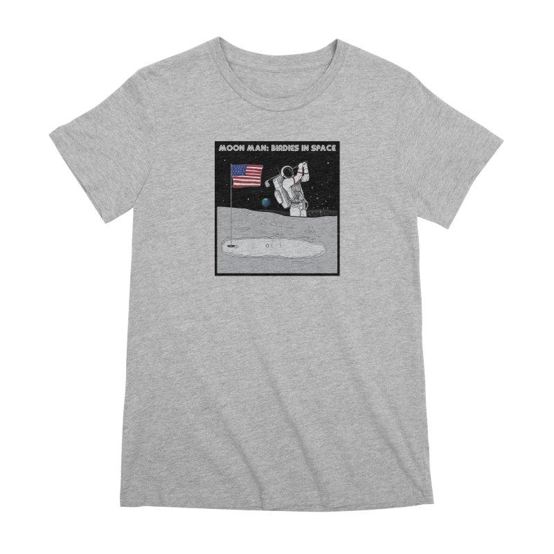 MOON MAN: Birdies in Space Women's Premium T-Shirt by 9th Mountain Threads