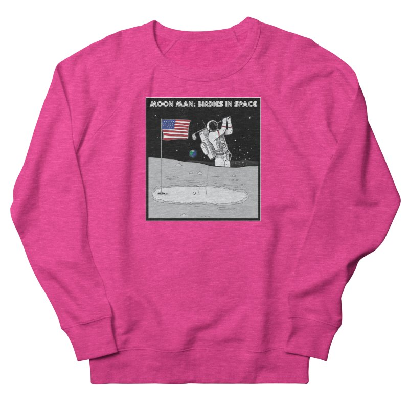 MOON MAN: Birdies in Space Women's French Terry Sweatshirt by 9th Mountain Threads