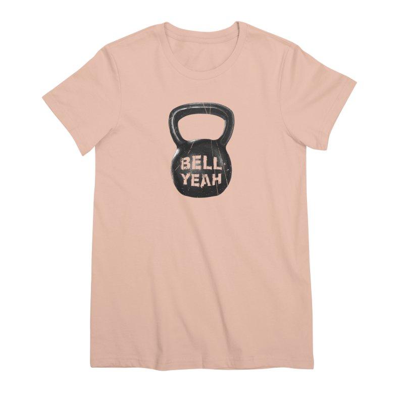 Bell Yeah Women's Premium T-Shirt by 9th Mountain Threads