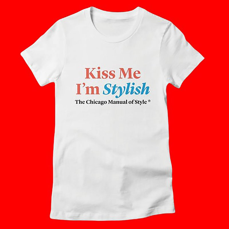 Kiss Me I'm Stylish by Chicago Manual of Style