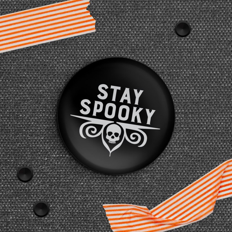 Stay Spooky in Button by Crowglass Design