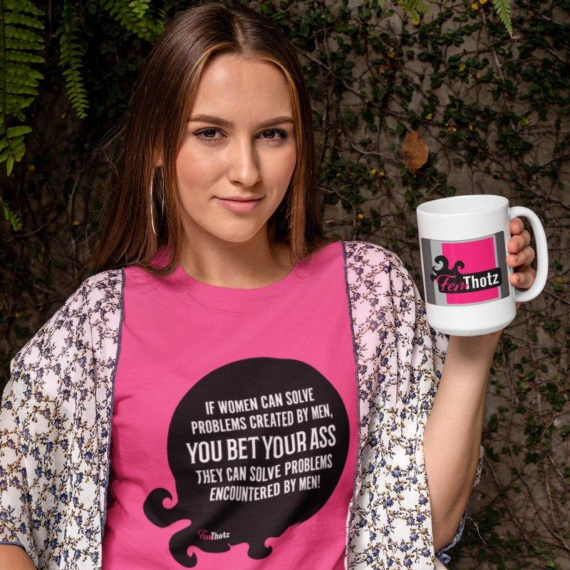 You bet your ass in Women's Regular Unisex T-Shirt Fuchsia by FemThotz's Artist Shop