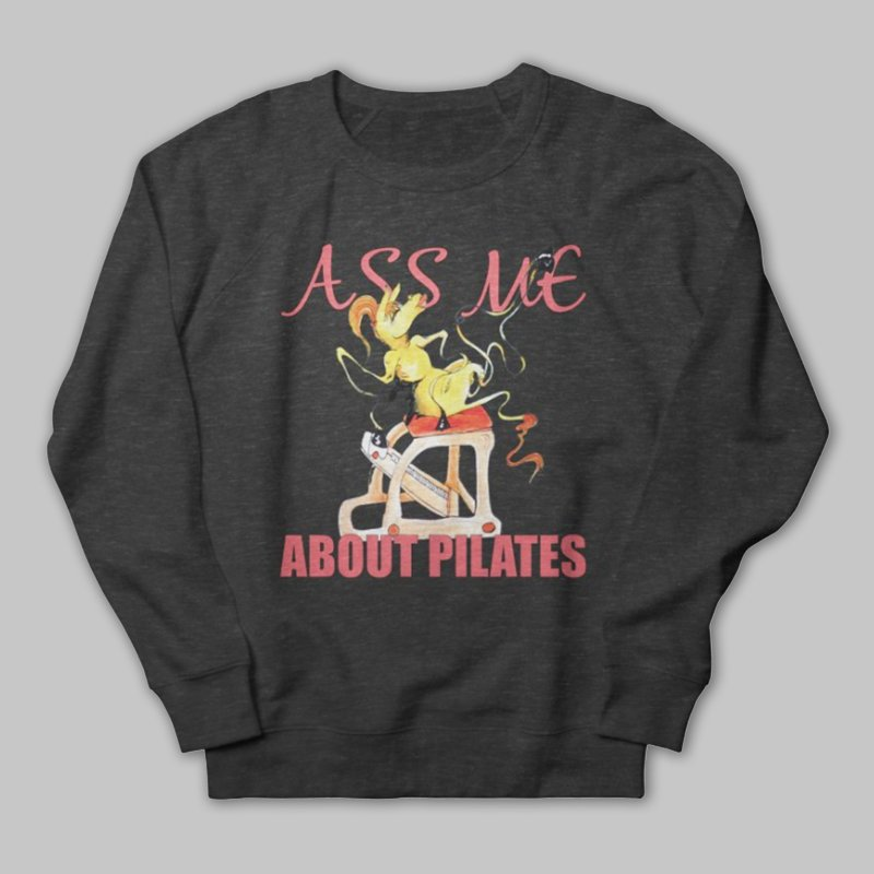 Ass Me About Pilates in Men's French Terry Sweatshirt Heather Navy Denim by PersonalPilatesbyLiz's Artist Shop