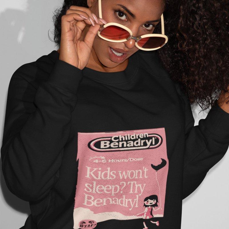 Benadryl in Women's French Terry Sweatshirt Black by WTAFGear's Artist Shop