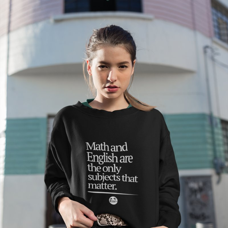 Math and English in Women's French Terry Sweatshirt Black by WTAFGear's Artist Shop