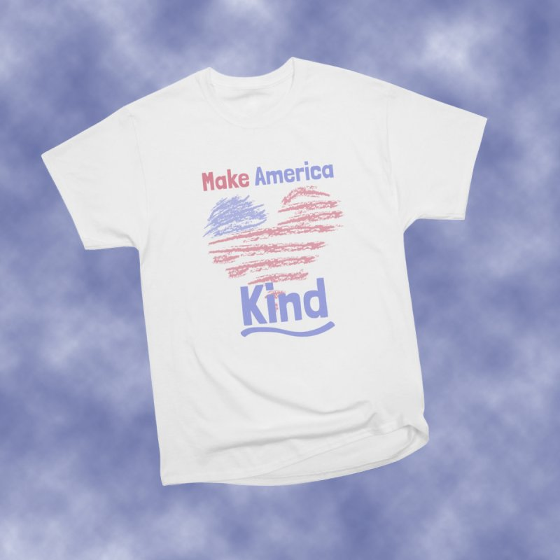 Make America Kind by buxmontweb's Artist Shop
