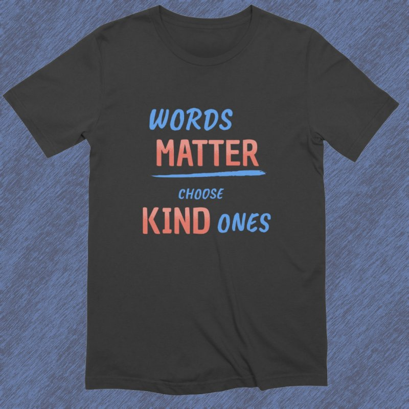 Words Matter - Choose Kind Ones by buxmontweb's Artist Shop
